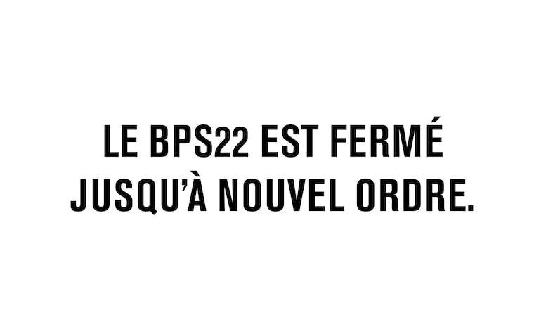 Le BPS22 ferme jusqu'à nouvel ordre.
